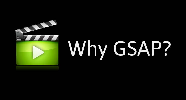 Why GSAP for HTML5 Animation?
