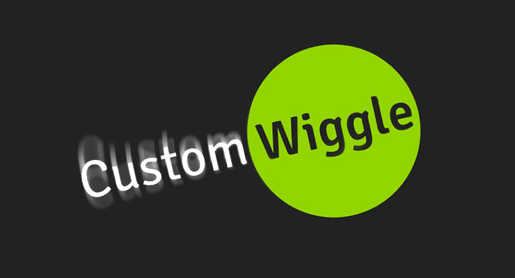 CustomWiggle