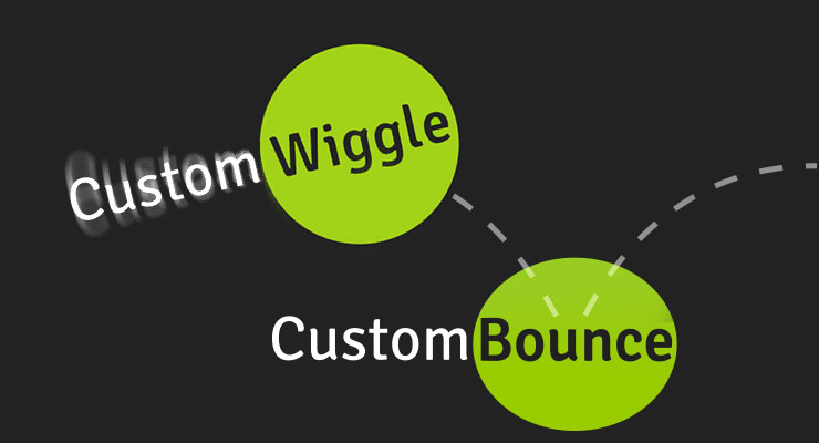 Introducing CustomWiggle and CustomBounce
