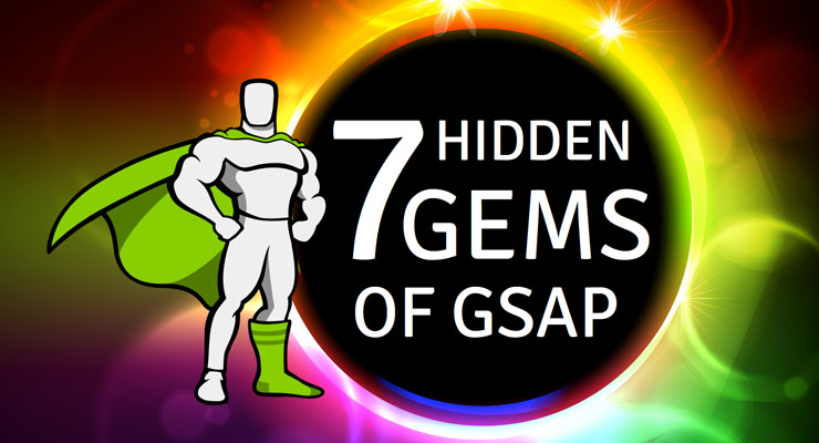 7 Hidden Gems of GSAP
