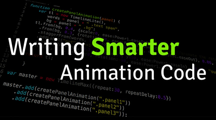 Writing Smarter Animation Code